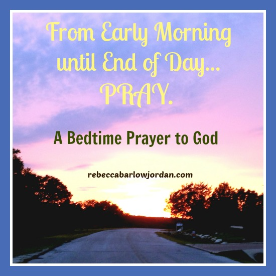Ending the day with God is just as important as the beginning. As you face a night alone or a challenging tomorrow, here is a bedtime prayer that might help you.